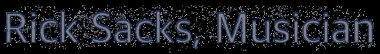 Rick Sacks, Musician